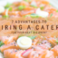 Advantages of Hiring a Caterer for Your Next Big Event